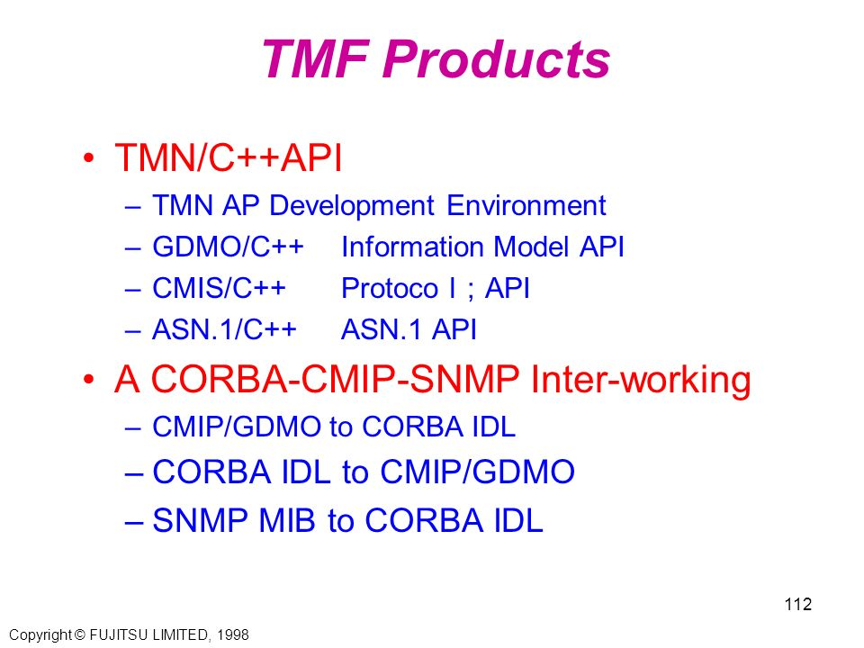 TMF Products TMN/C++API A CORBA-CMIP-SNMP Inter-working
