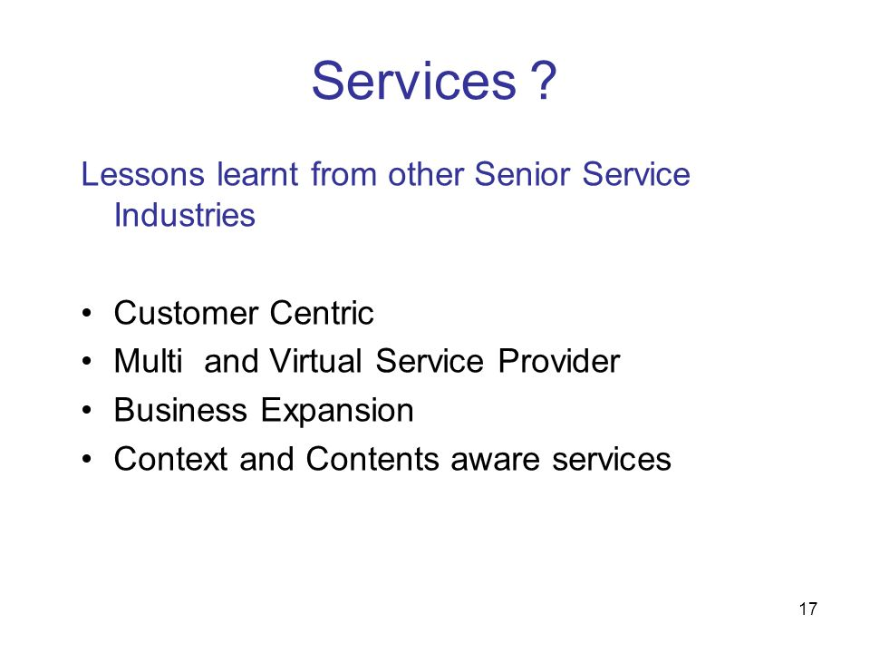 Services Lessons learnt from other Senior Service Industries