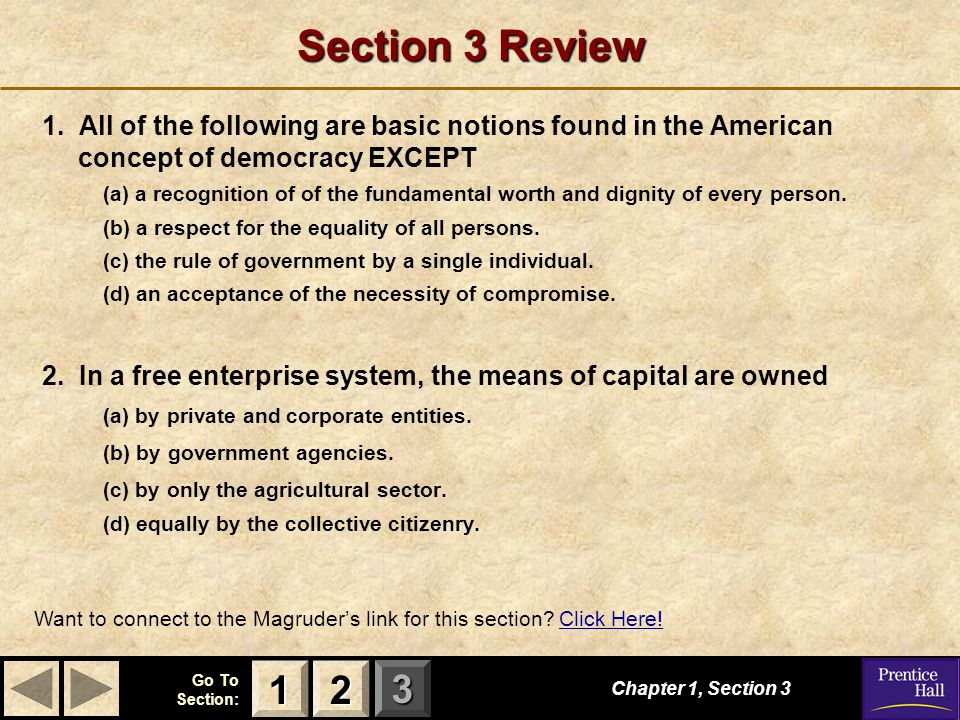 Section 3 Review 1. All of the following are basic notions found in the American concept of democracy EXCEPT.