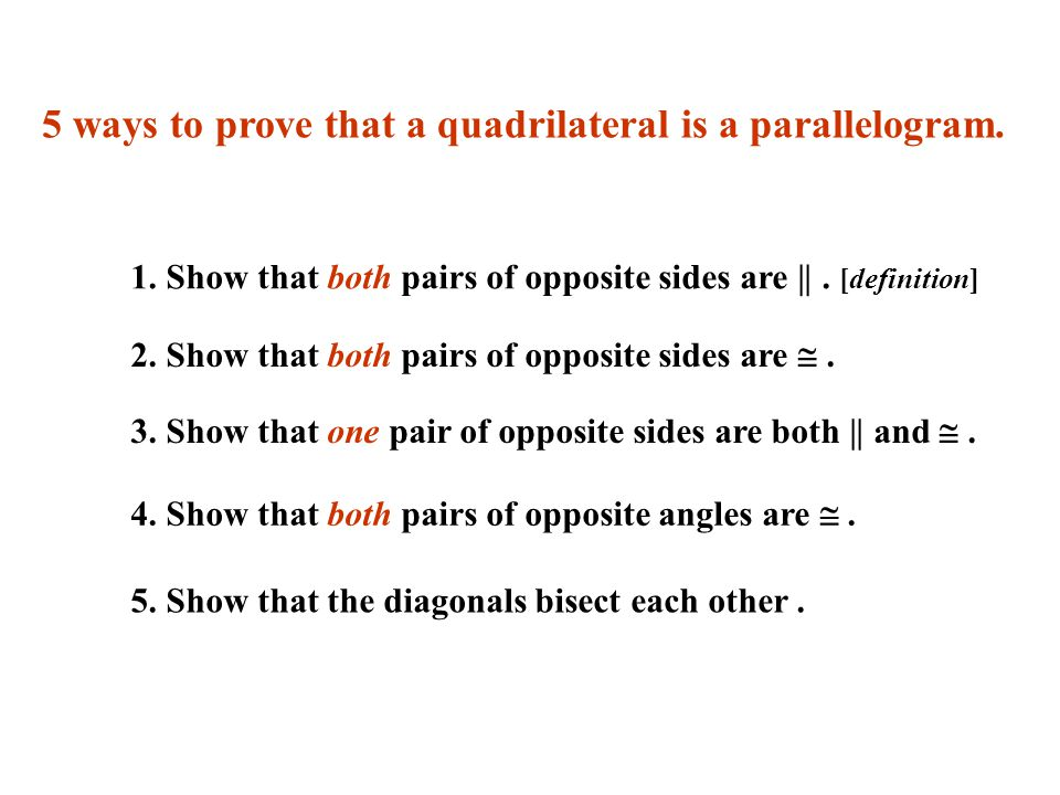 5 ways to prove that a quadrilateral is a parallelogram.