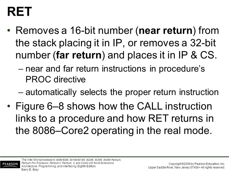 RET Removes a 16-bit number (near return) from the stack placing it in IP, or removes a 32-bit number (far return) and places it in IP & CS.