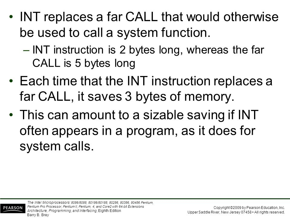INT replaces a far CALL that would otherwise be used to call a system function.