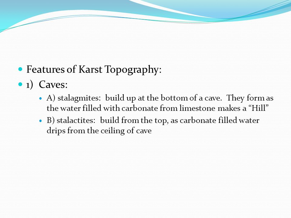 Features of Karst Topography: 1) Caves: