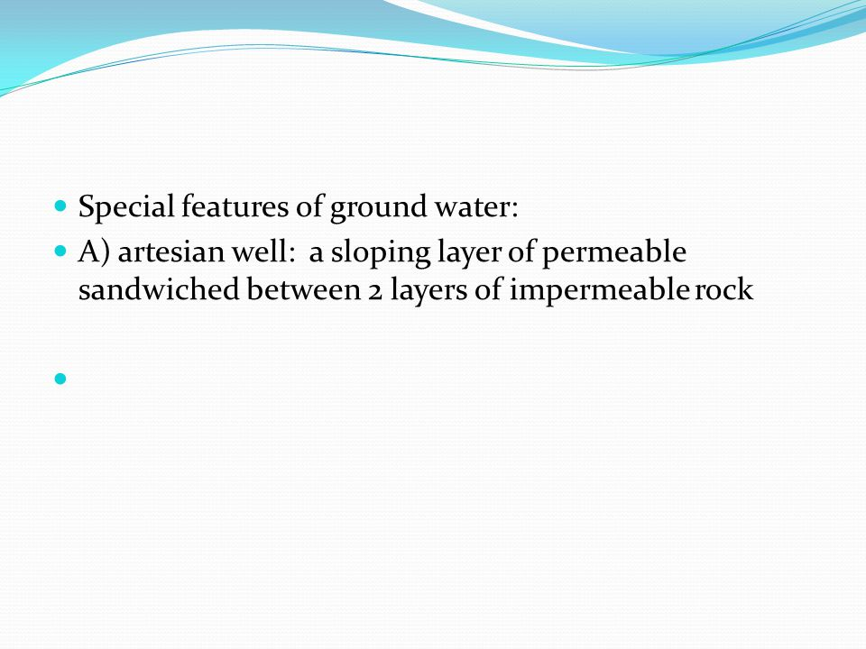 Special features of ground water: