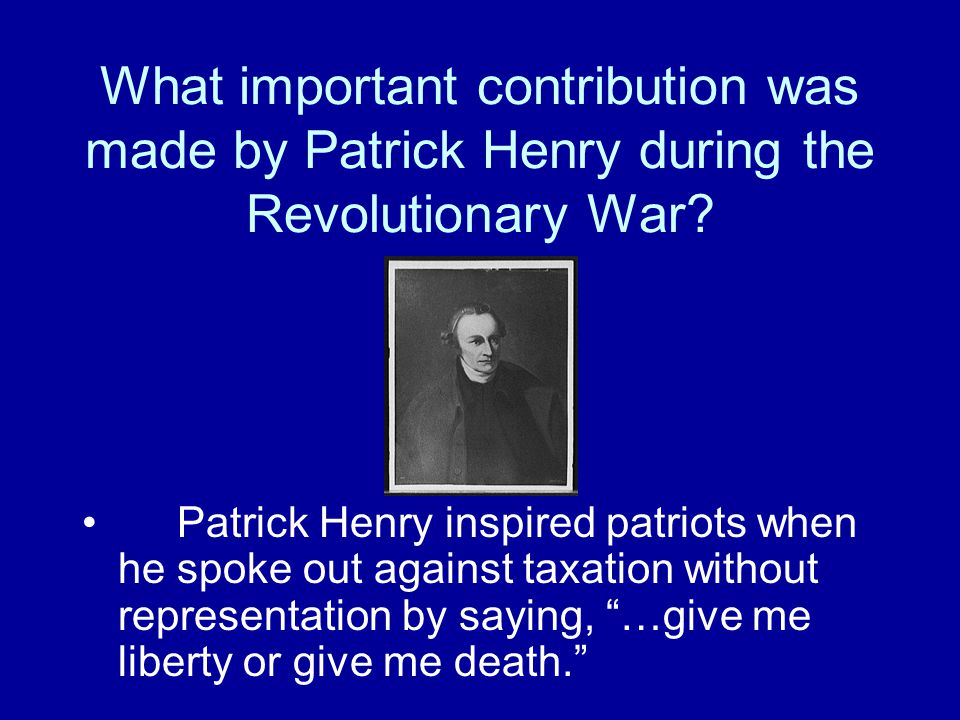 What important contribution was made by Patrick Henry during the Revolutionary War