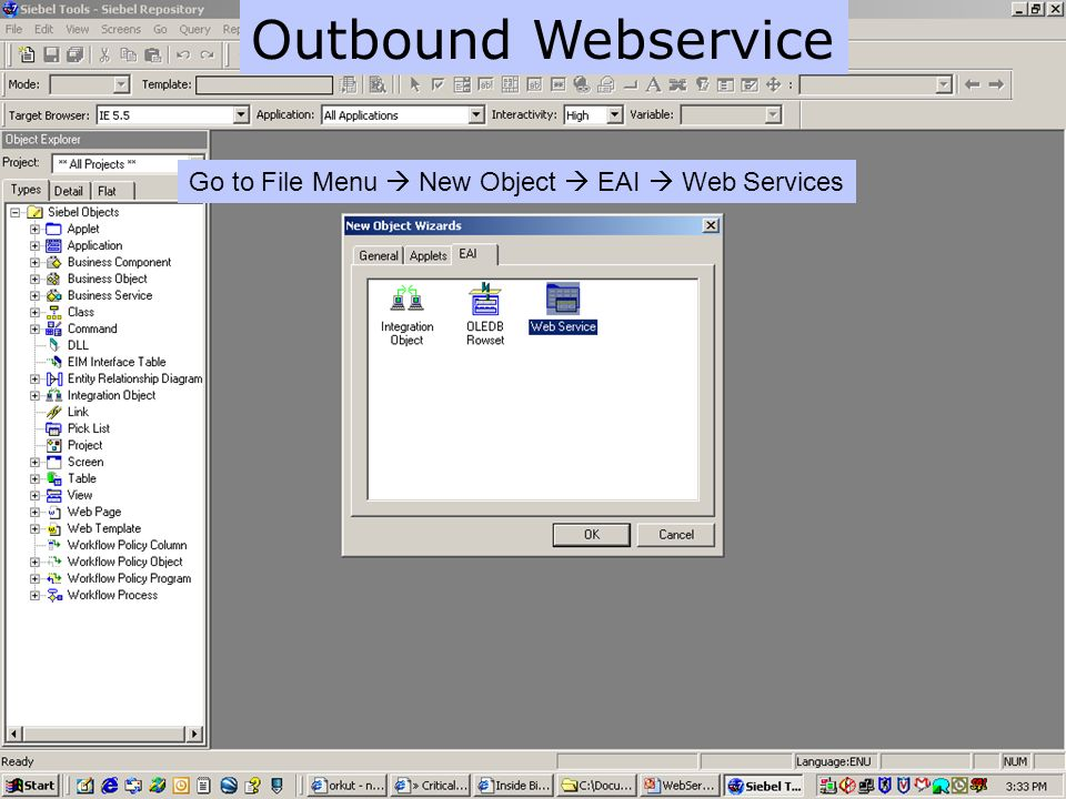 Outbound Webservice Go to File Menu  New Object  EAI  Web Services