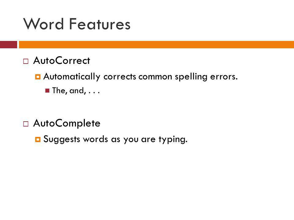 Word Features AutoCorrect AutoComplete