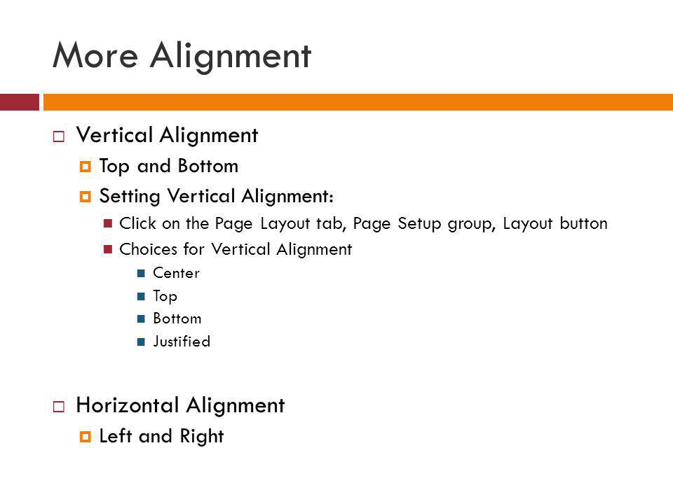 More Alignment Vertical Alignment Horizontal Alignment Top and Bottom