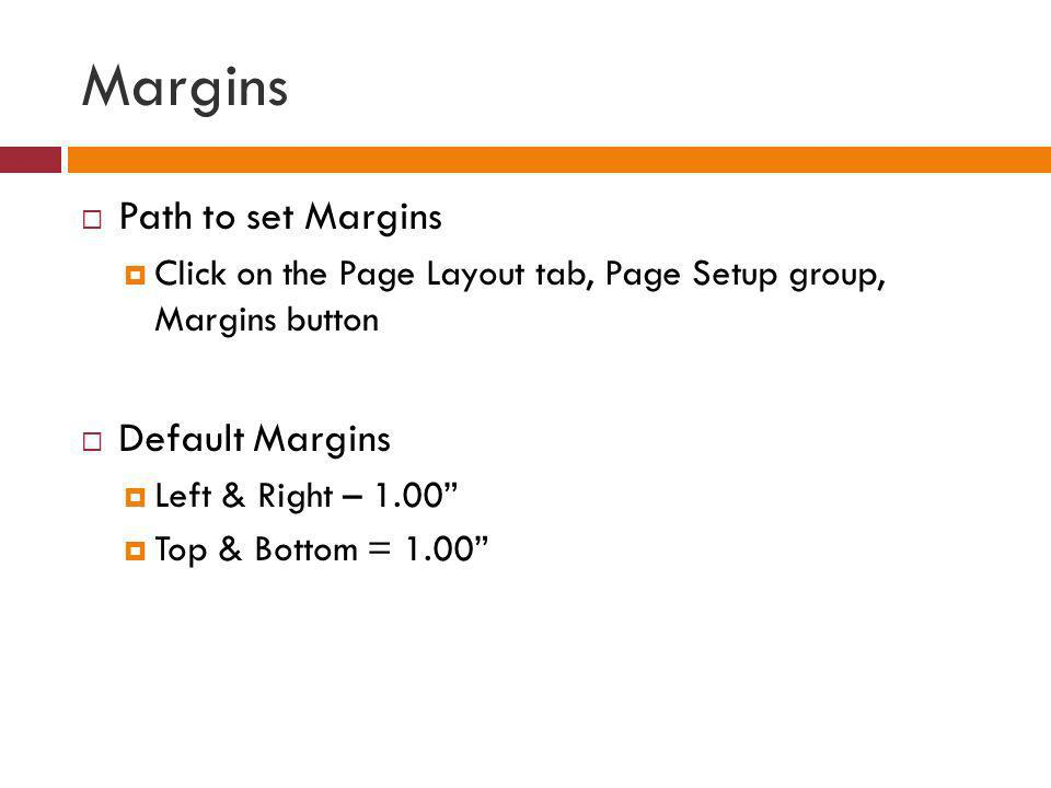 Margins Path to set Margins Default Margins