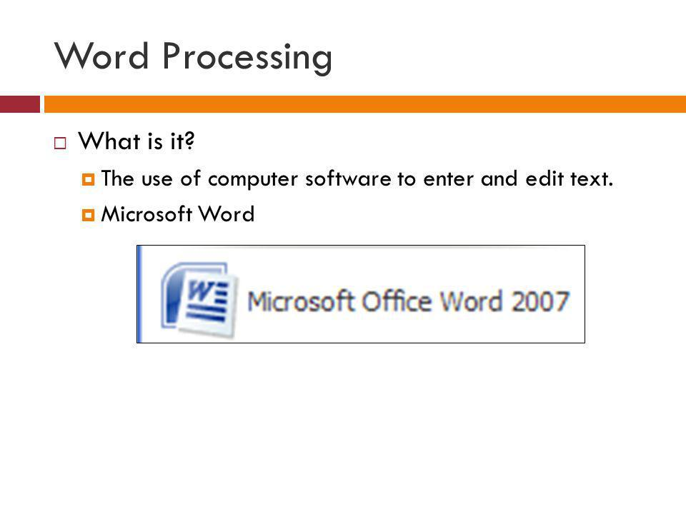 Word Processing What is it