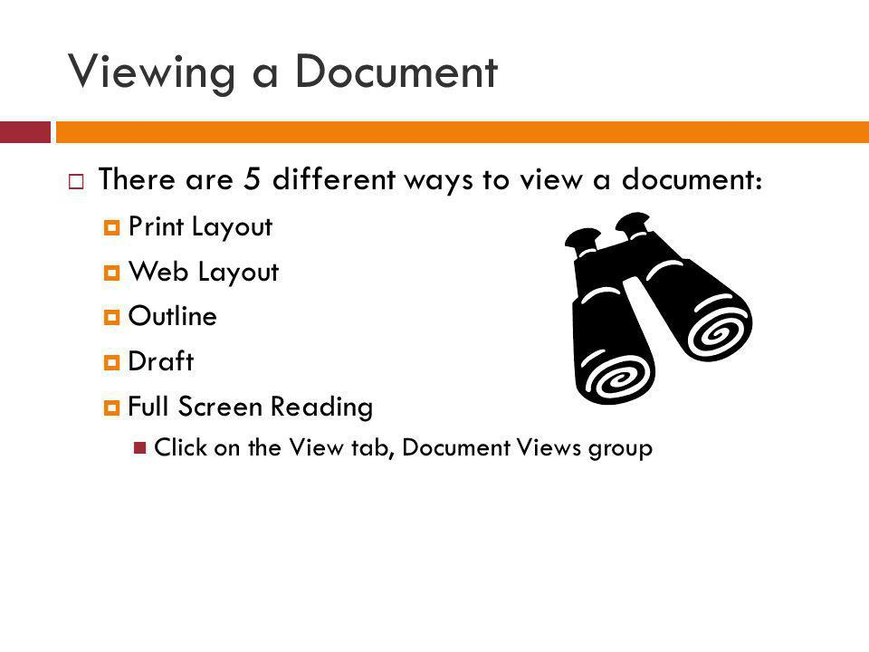 Viewing a Document There are 5 different ways to view a document: