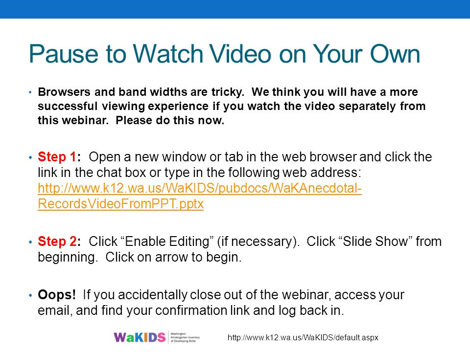 Pause to Watch Video on Your Own