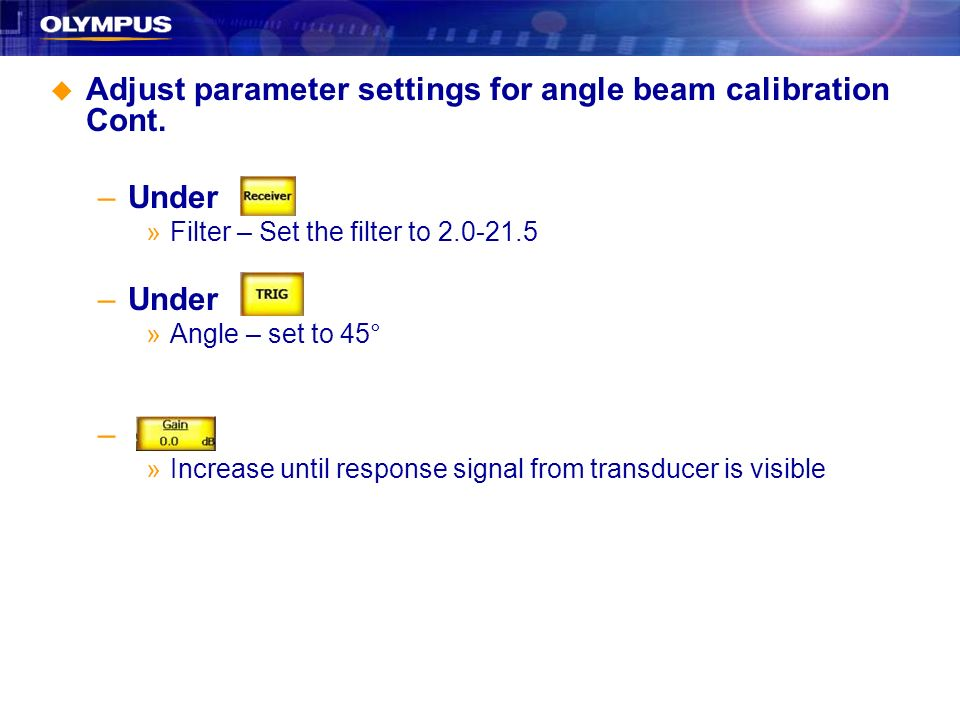 Adjust parameter settings for angle beam calibration Cont.