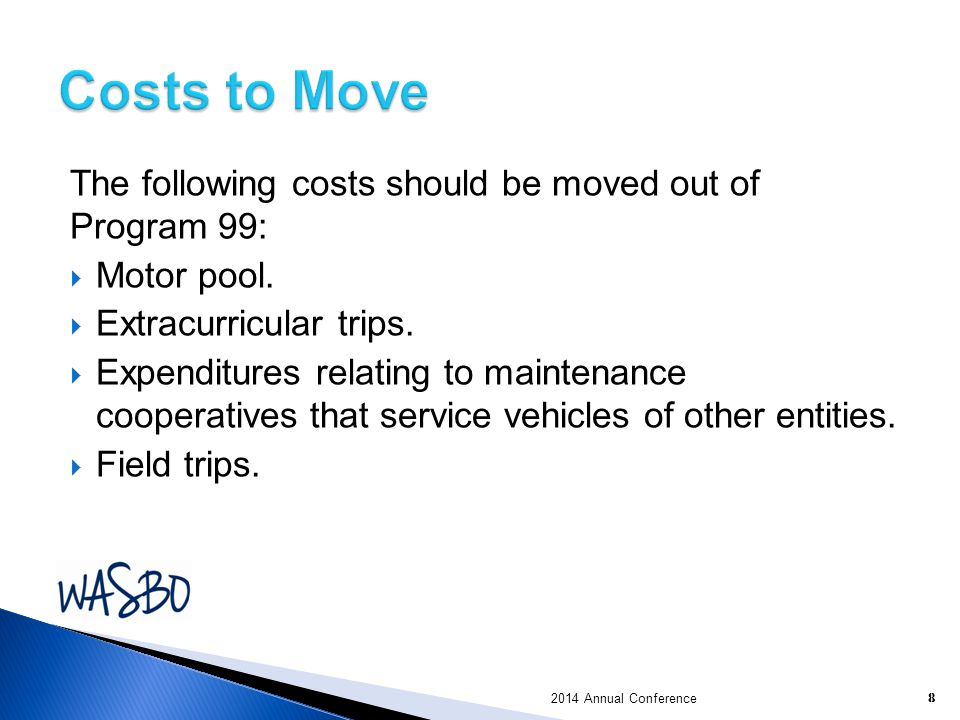 Costs to Move The following costs should be moved out of Program 99: