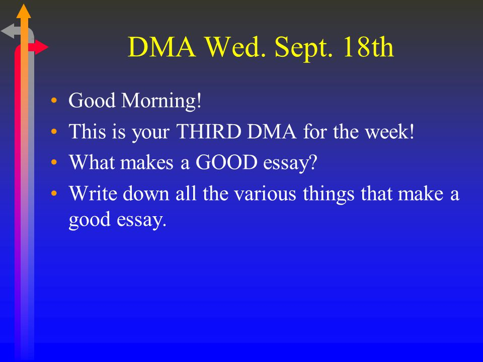 DMA Wed. Sept. 18th Good Morning! This is your THIRD DMA for the week!