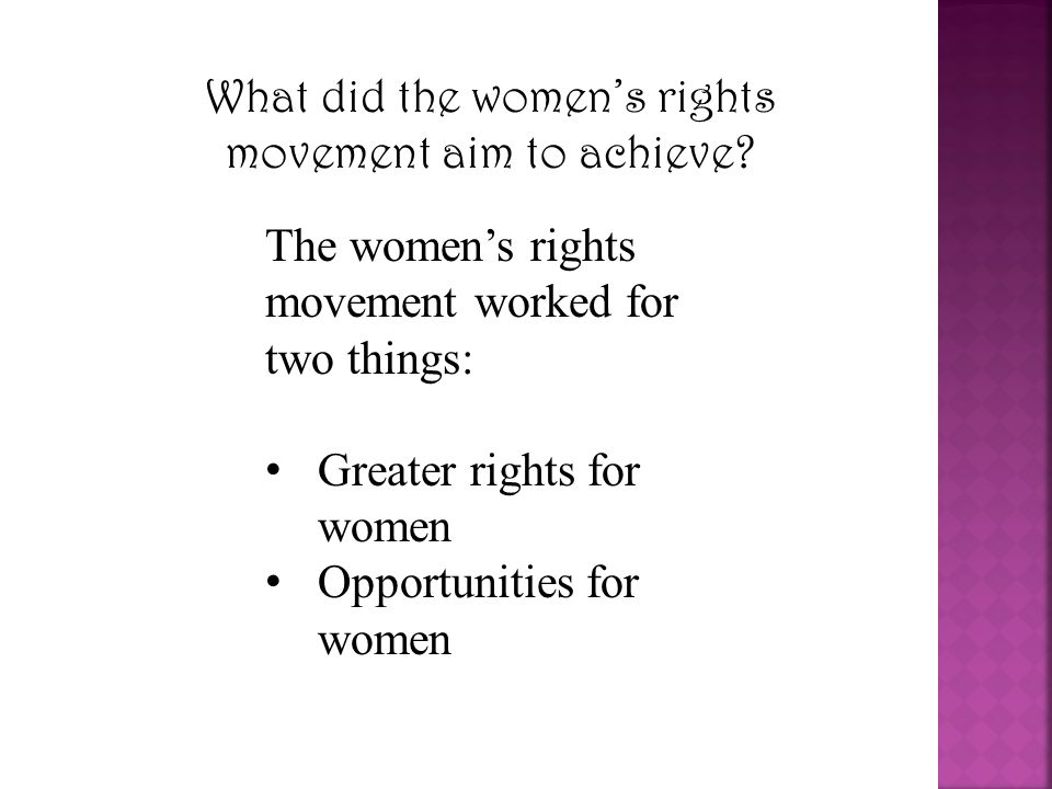 What did the women's rights movement aim to achieve