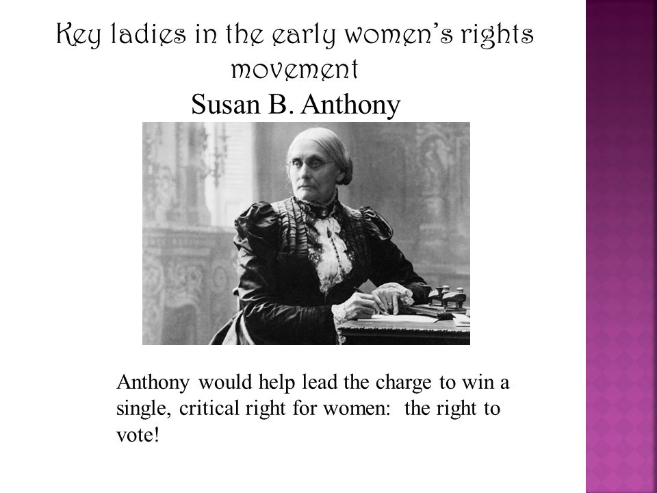 Key ladies in the early women's rights movement