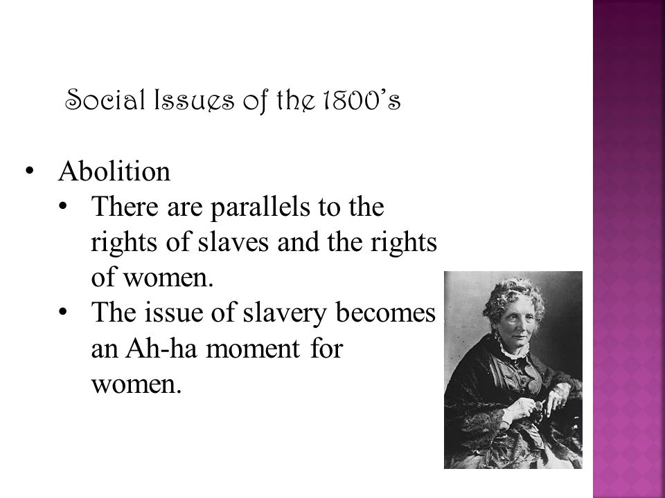 There are parallels to the rights of slaves and the rights of women.