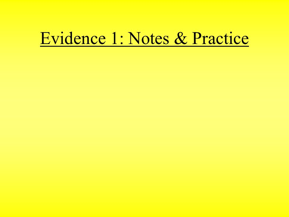 Evidence 1: Notes & Practice