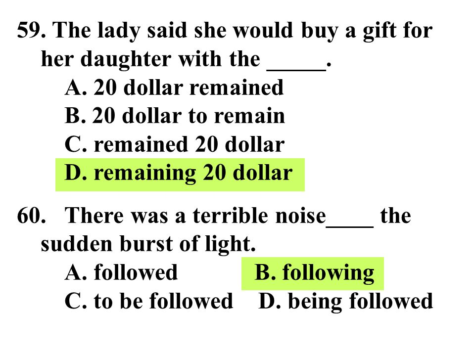 59. The lady said she would buy a gift for her daughter with the _____