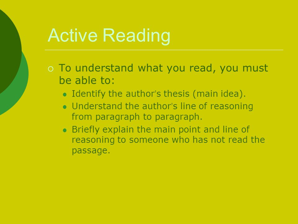 Active Reading To understand what you read, you must be able to:
