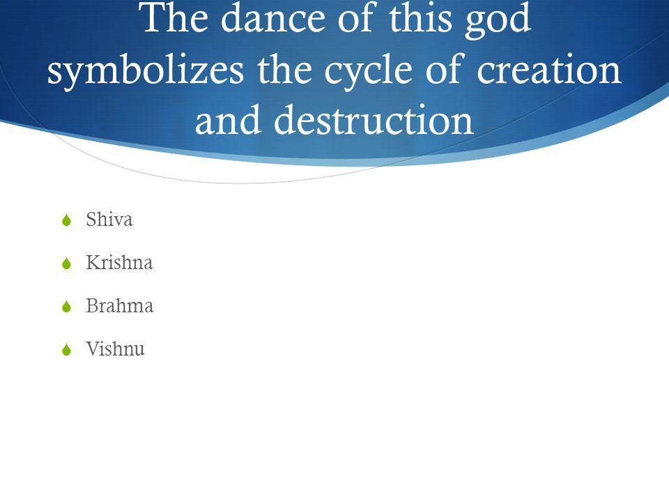 The dance of this god symbolizes the cycle of creation and destruction