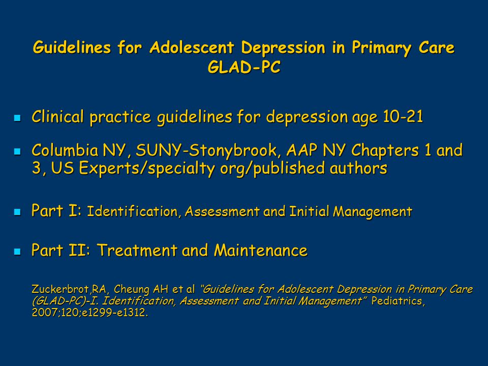 Guidelines for Adolescent Depression in Primary Care GLAD-PC