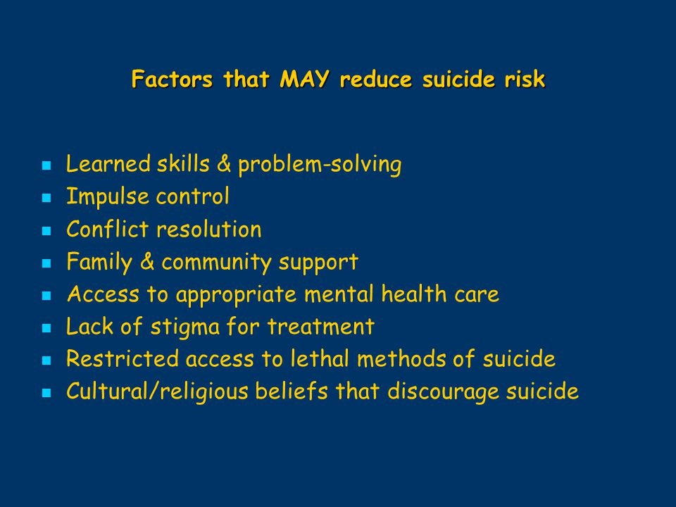 Factors that MAY reduce suicide risk