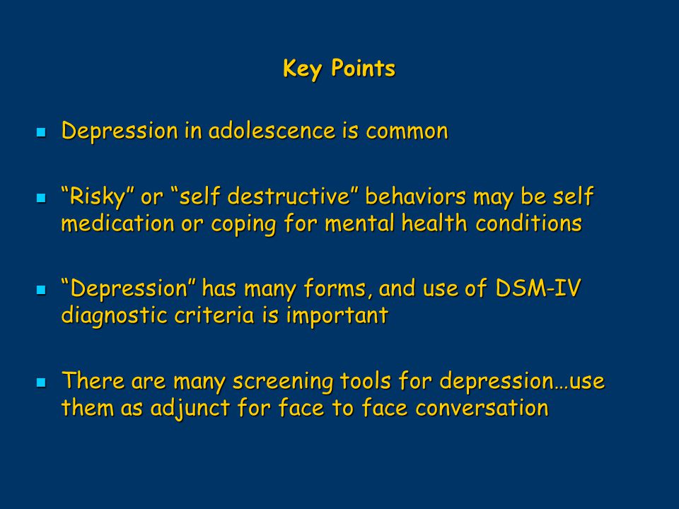 Key Points Depression in adolescence is common.