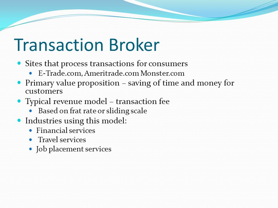Transaction Broker Sites that process transactions for consumers