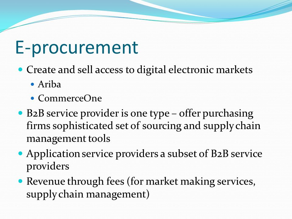 E-procurement Create and sell access to digital electronic markets
