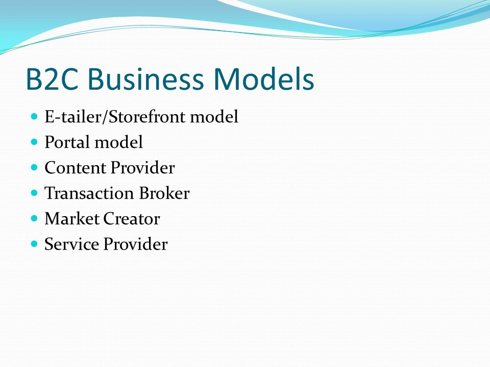 B2C Business Models E-tailer/Storefront model Portal model