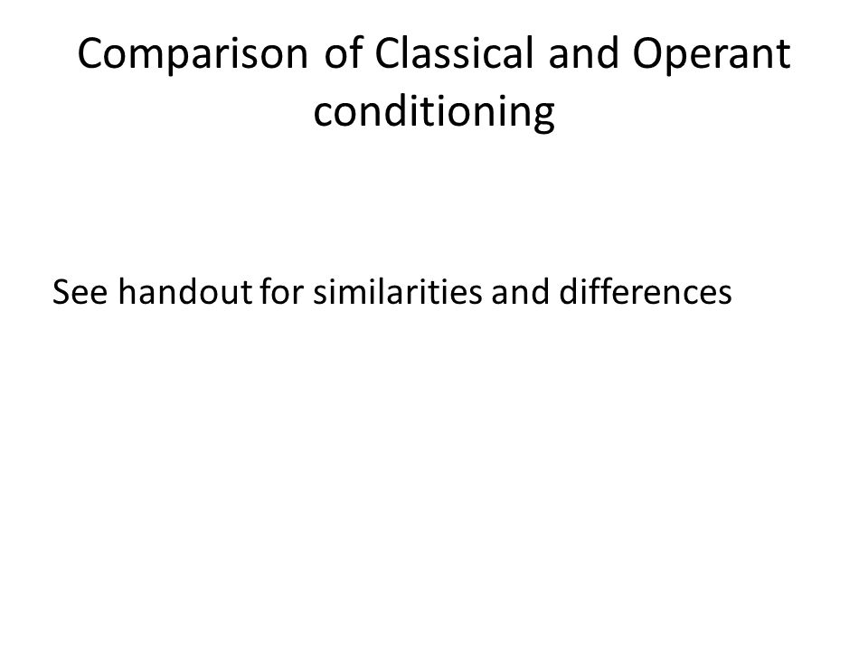 Comparison of Classical and Operant conditioning