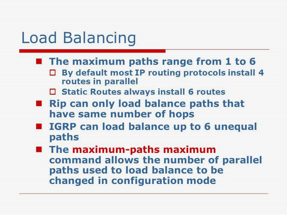 Load Balancing The maximum paths range from 1 to 6