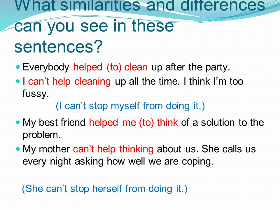 What similarities and differences can you see in these sentences