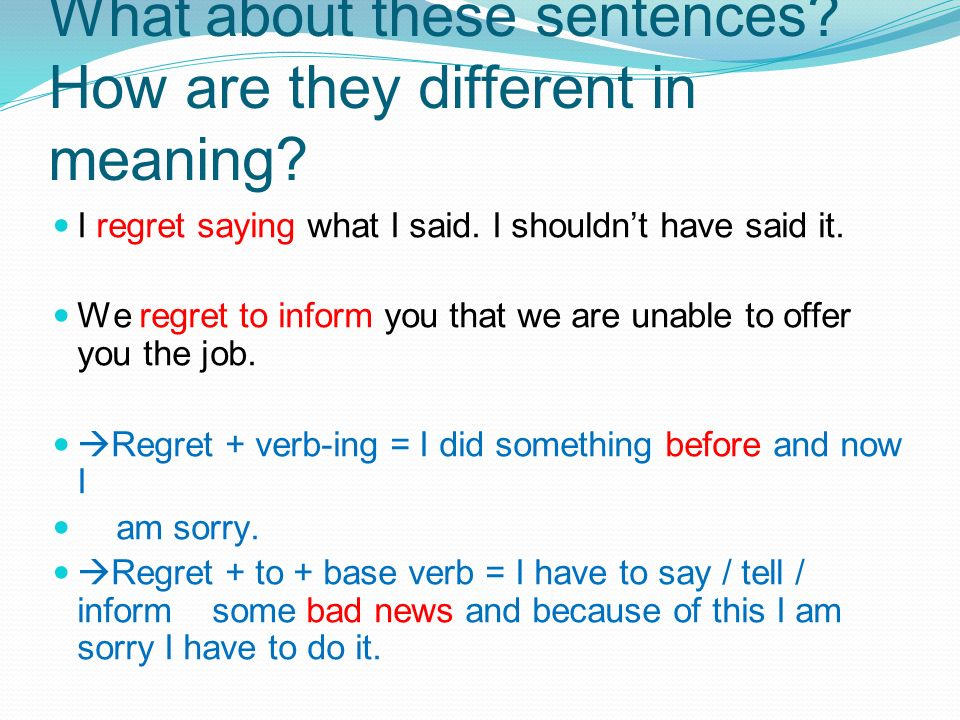 What about these sentences How are they different in meaning