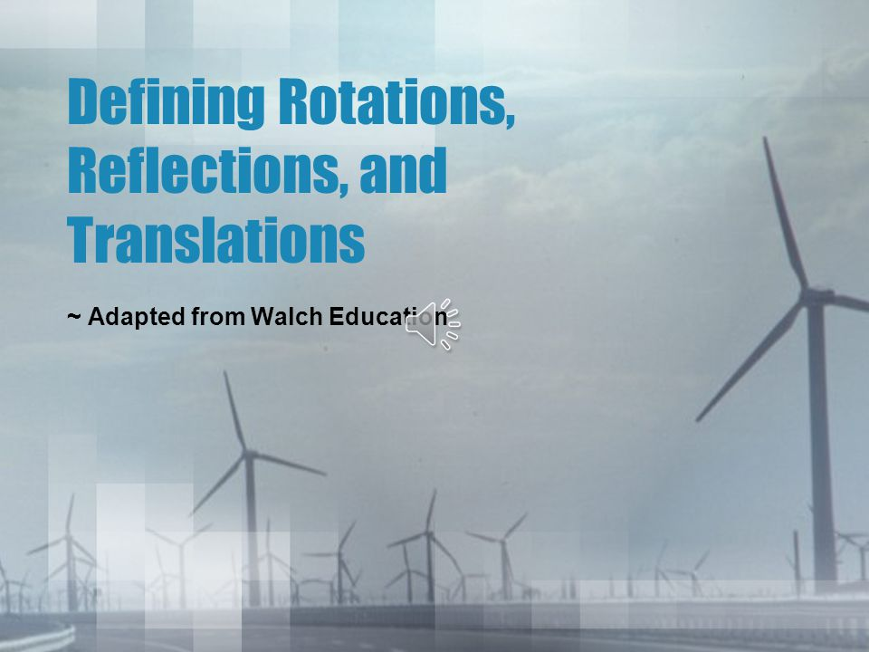 Defining Rotations, Reflections, and Translations