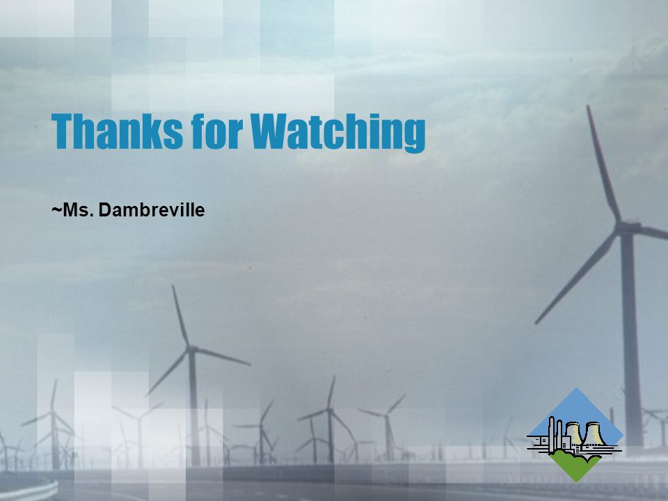 Thanks for Watching ~Ms. Dambreville