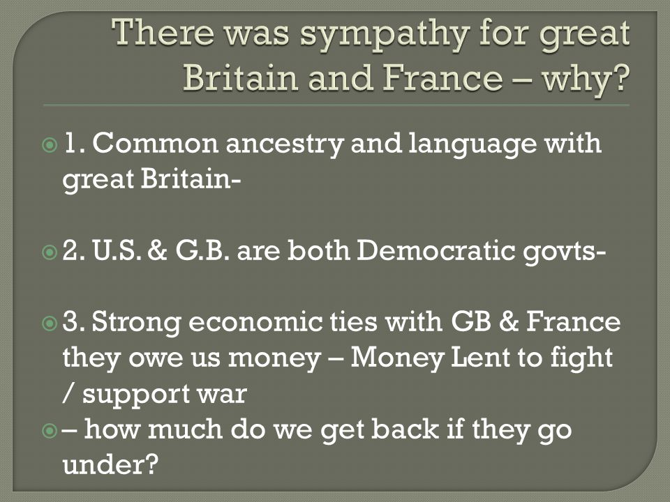 There was sympathy for great Britain and France – why