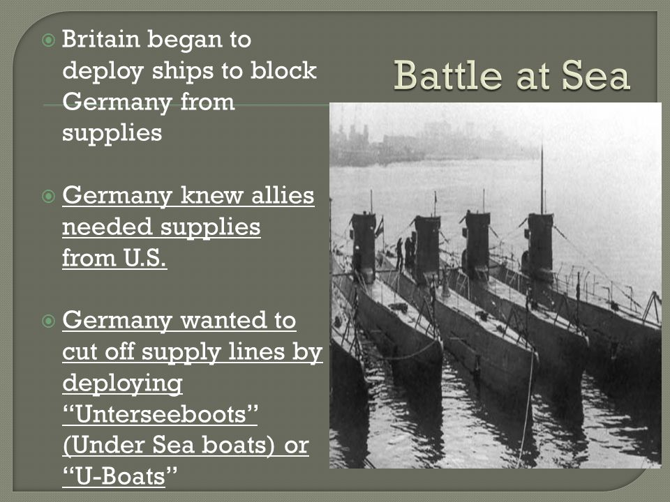 Britain began to deploy ships to block Germany from supplies