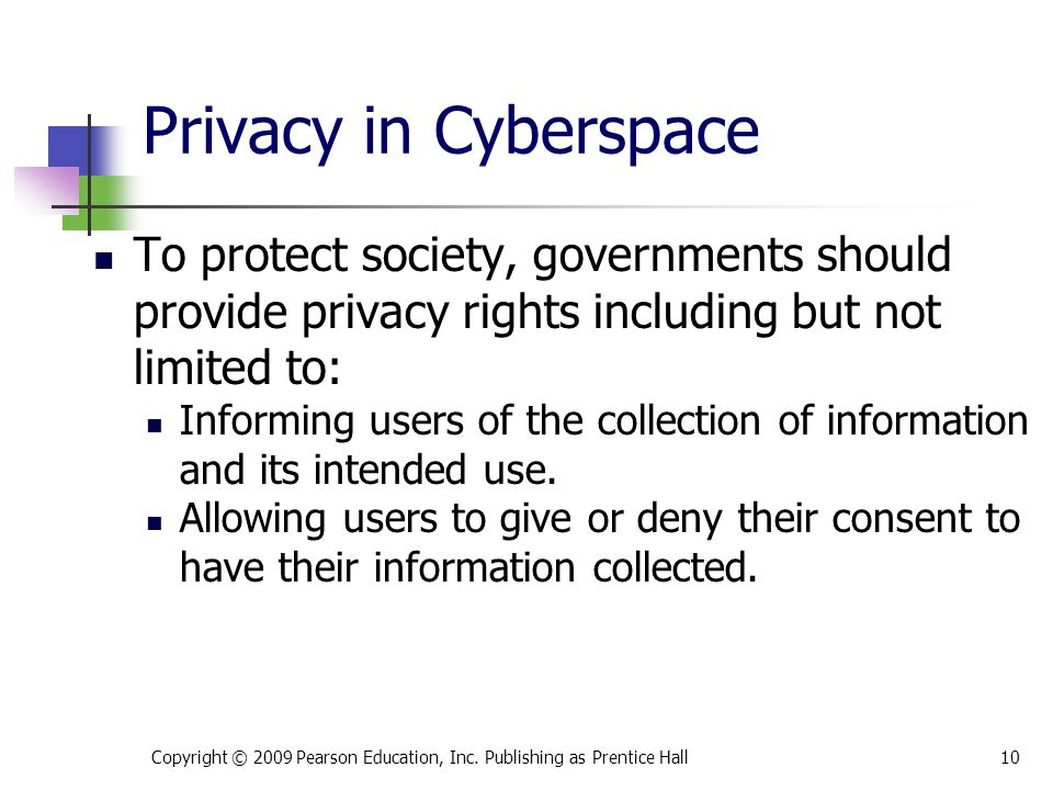 * 07/16/96. Privacy in Cyberspace. To protect society, governments should provide privacy rights including but not limited to: