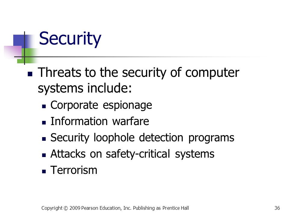 Security Threats to the security of computer systems include: