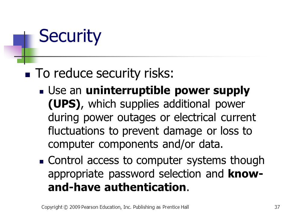 Security To reduce security risks: