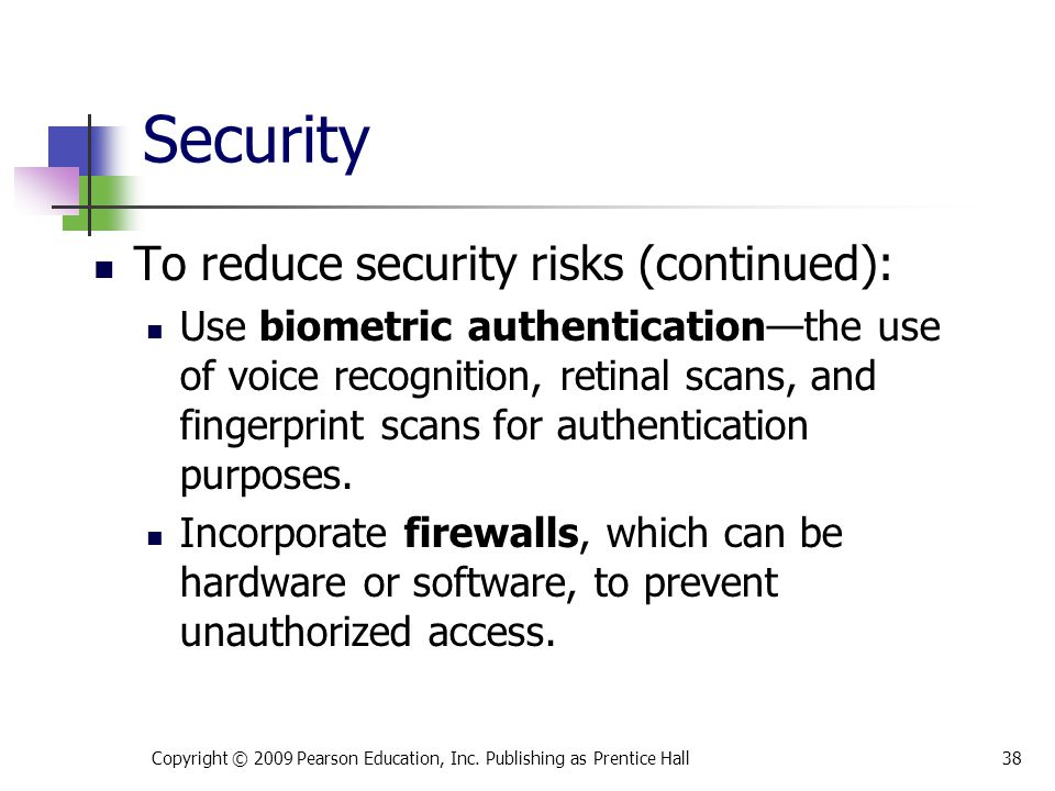 Security To reduce security risks (continued):