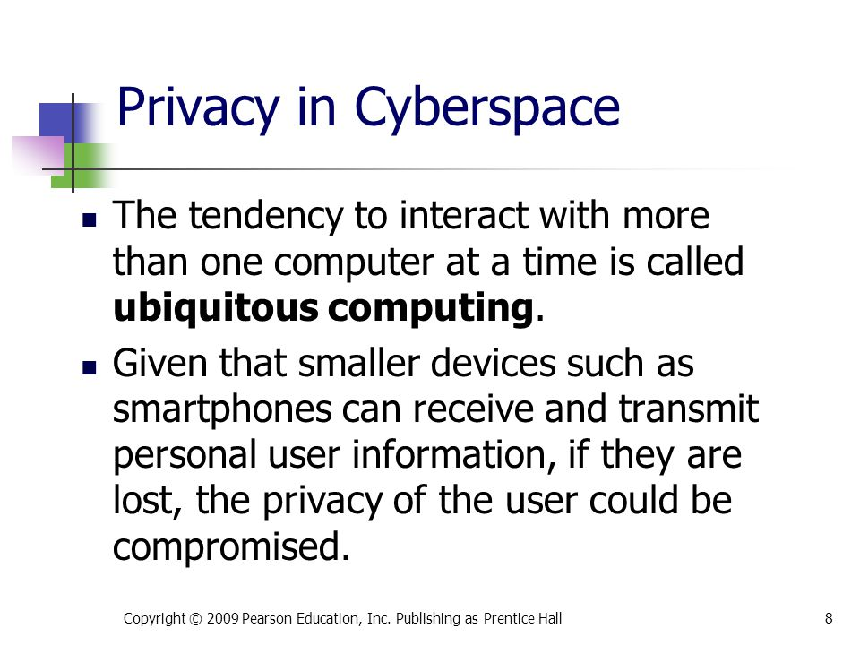 * 07/16/96. Privacy in Cyberspace. The tendency to interact with more than one computer at a time is called ubiquitous computing.