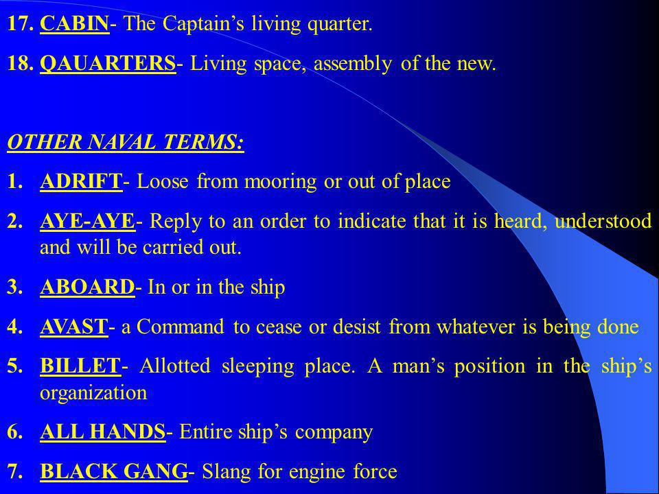 17. CABIN- The Captain's living quarter.