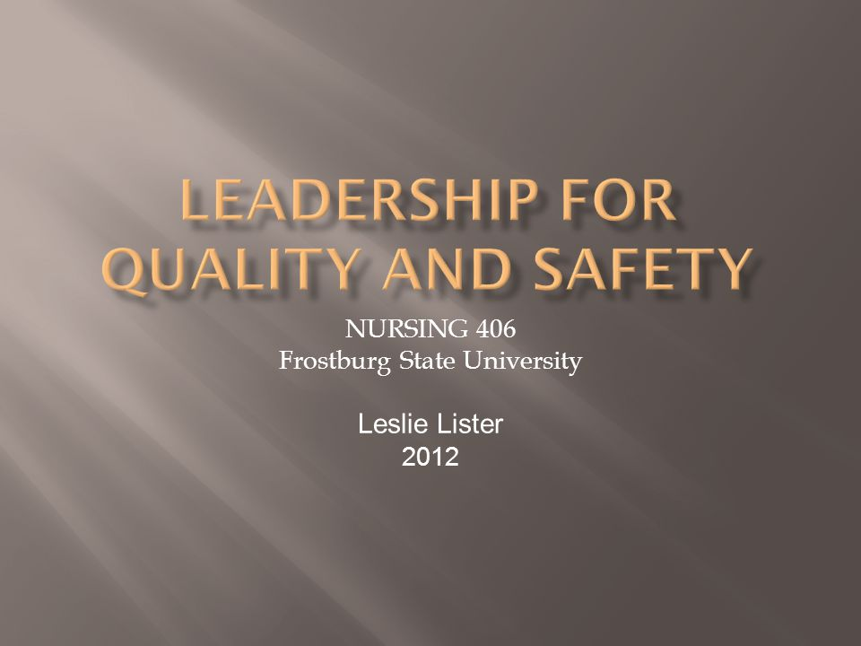 LEADERSHIP for quality and safety