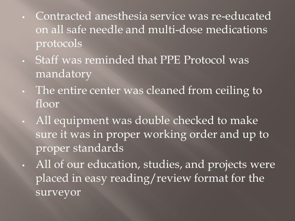 Contracted anesthesia service was re-educated on all safe needle and multi-dose medications protocols
