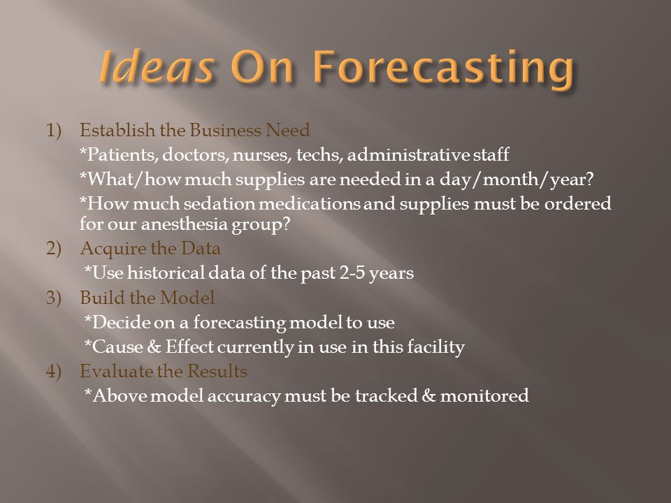 Ideas On Forecasting 1) Establish the Business Need