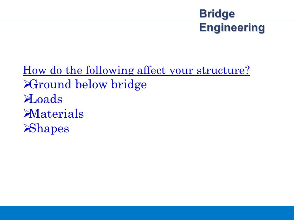 Ground below bridge Loads Materials Shapes Bridge Engineering